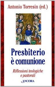 Copertina di 'Presbiterio è comunione. Riflessioni teologiche e pastorali'