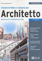 L' esame di Stato e i concorsi per architetto. Manuale di preparazione - Guardavaccaro Diego