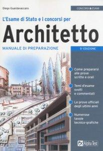 Copertina di 'L' esame di Stato e i concorsi per architetto. Manuale di preparazione'