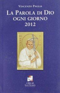 Copertina di 'La parola di Dio ogni giorno 2012'