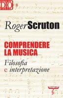 Comprendere la musica - Scruton Roger