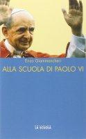 Alla scuola di Paolo VI - Enzo Giammancheri