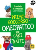 Primo soccorso omeopatico per cani e gatti - Montesion Daniela