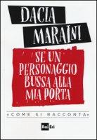 Se un personaggio bussa alla mia porta «come si racconta» - Maraini Dacia