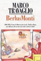 BerlusMonti - Marco Travaglio
