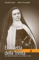 Elisabetta della Trinità - Claudio Truzzi, Marco Fumagalli