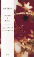 I racconti di Natale di Dickens Charles su LibreriadelSanto.it