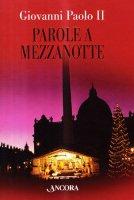 Parole a mezzanotte - Giovanni Paolo II