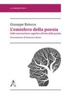 L' emisfero della poesia. Dalle neuroscienze cognitive all'arte della parola - Baiocco Giuseppe