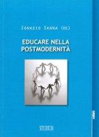 Educare nella postmodernità - Ignazio Sanna