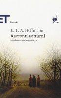 Racconti notturni - Hoffmann Ernst T.