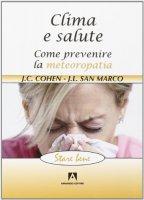 Clima e salute - Jean-Claude Cohen, Jean Louis San Marco