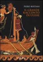 Il grande racconto di Ulisse. Ediz. a colori - Boitani Piero