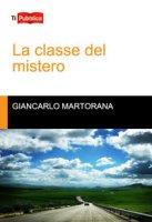 La classe del mistero - Martorana Giancarlo
