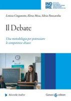 Il debate. Una metodologia per potenziare le competenze chiave - Cinganotto Letizia, Mosa Elena, Panzavolta Silvia