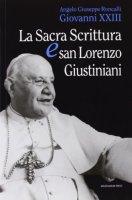 Sacra scrittura e San Lorenzo Giustiniani. (La) - Angelo G. Roncalli, Giovanni XXIII