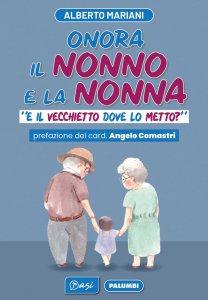 Copertina di 'Onora il nonno e la nonna'