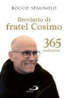 Breviario di fratel Cosimo - Rocco Spagnolo