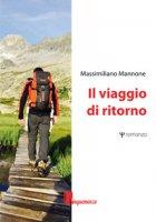 Il viaggio di ritorno - Mannone Massimiliano