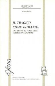 Copertina di 'Il tragico come domanda. Una chiave di volta della cultura occidentale'