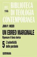 Un ebreo marginale. Vol. 5 - John P. Meier