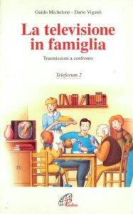 Copertina di 'La televisione in famiglia. Trasmissioni a confronto'