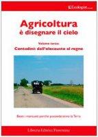 L' ecologist italiano. Agricoltura è disegnare il cielo
