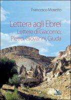 Lettera agli ebrei - Francesco Mosetto
