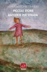 Copertina di 'Piccole storie raccolte per strada. Racconti bonsai'