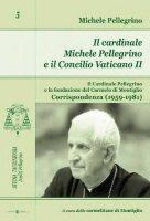 Il cardinale Michele Pellegrino e il...