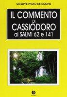 Il commento di Cassiodoro ai salmi 62 e 141 - De Simone Giuseppe Paolo