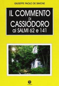 Copertina di 'Il commento di Cassiodoro ai salmi 62 e 141'