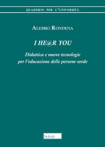 Copertina di 'I HE@R YOU. Didattica e nuove tecnologie per l'educazione delle persone sorde'