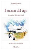 Il Museo del lago - Bosis Alberto