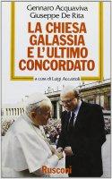 La chiesa galassia e l'ultimo concordato - Gennaro Acquaviva, Giuseppe De Rita