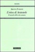 L' etica di Aristotele - Fermani Arianna