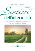Sui sentieri dell'interiorità - Alberto D'Auria
