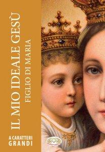 Copertina di 'Il mio ideale Gesù figlio di Maria'