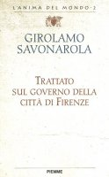 Trattato sul governo della città di Firenze - Girolamo Savonarola