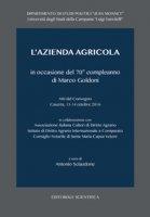 L' azienda agricola in occasione del 70° compleanno di Marco Goldoni. Atti del Convegno (Caserta, 13-14 ottobre 2016)