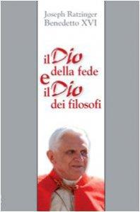 Copertina di 'Il Dio della fede e il Dio dei filosofi. Un contributo al problema della theologia naturalis'