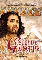 Il sogno di Giuseppe. Commedia musicale - Piero Castellacci,  Giampaolo Belardinelli