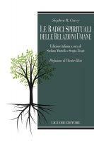 Le radici spirituali delle relazioni umane - Stephen R. Covey, Stefano Martello