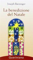 La benedizione del Natale - Benedetto XVI (Joseph Ratzinger)