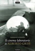 Il cinema laboratorio di Alberto Grifi - Licciardello Annamaria