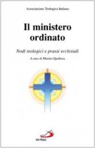 Copertina di 'Il ministero ordinato. Nodi teologici e prassi ecclesiali'