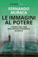 Le immagini al potere - Fernando Muraca