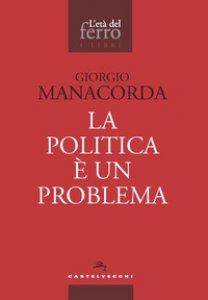 Copertina di 'La politica è un problema'