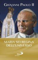 Maria sei regina dell'universo - Giovanni Paolo II