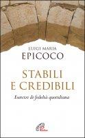 Stabili e credibili - Luigi M. Epicoco